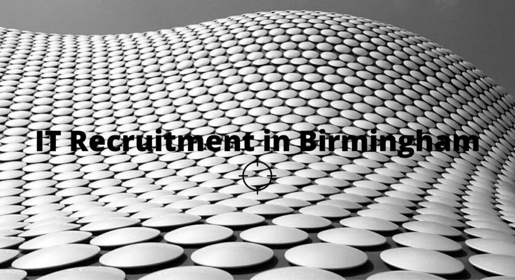 IT Recruitment Birmingham West Midlands