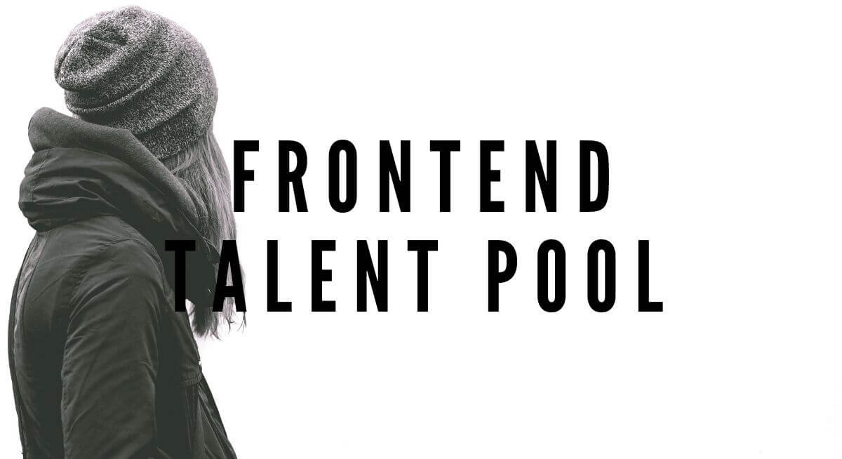 Front End Developer Talent Pool